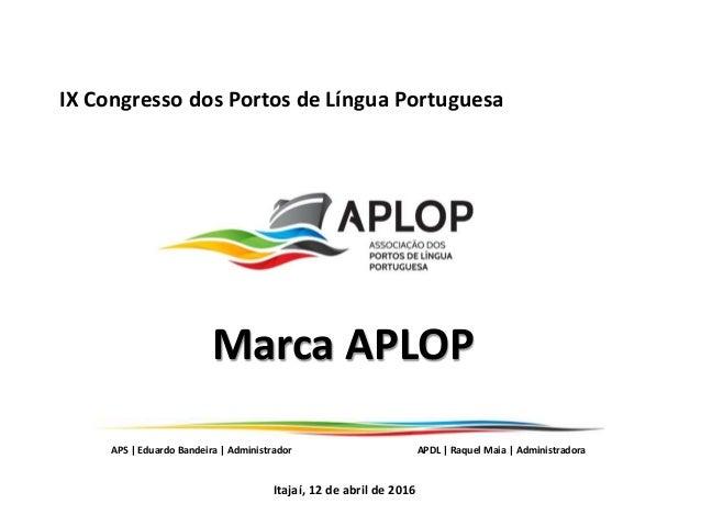 APS | Eduardo Bandeira | Administrador APDL | Raquel Maia | Administradora1 APS | Eduardo Bandeira | Administrador APDL | ...