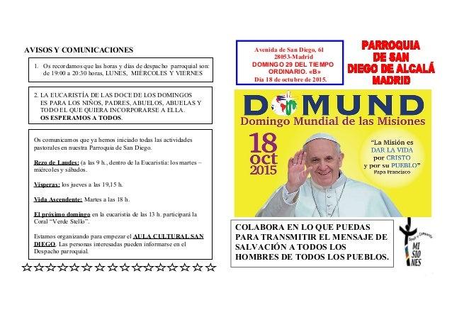 AVISOS Y COMUNICACIONES 1. Os recordamos que las horas y días de despacho parroquial son: de 19:00 a 20:30 horas, LUNES, M...