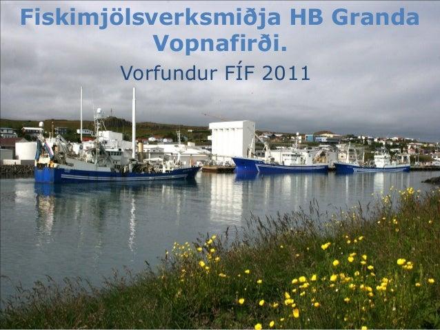 Vorfundur FÍF 2011 Fiskimjölsverksmiðja HB Granda Vopnafirði.