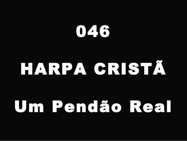 046 HARPA CRISTÃ Um Pendão Real