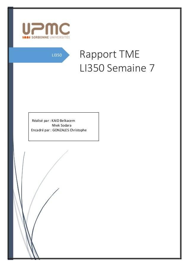 LI350 Rapport TME LI350 Semaine 7 Réalisé par : KAID Belkacem Nhek Sodara Encadré par : GONZALES Christophe