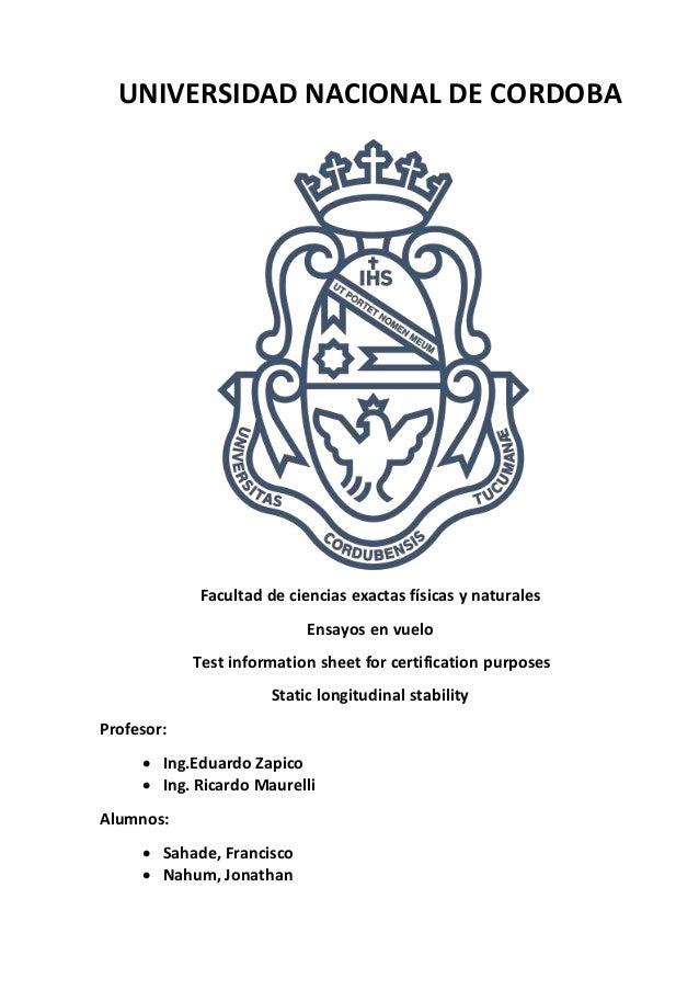 UNIVERSIDAD NACIONAL DE CORDOBA Facultad de ciencias exactas físicas y naturales Ensayos en vuelo Test information sheet f...