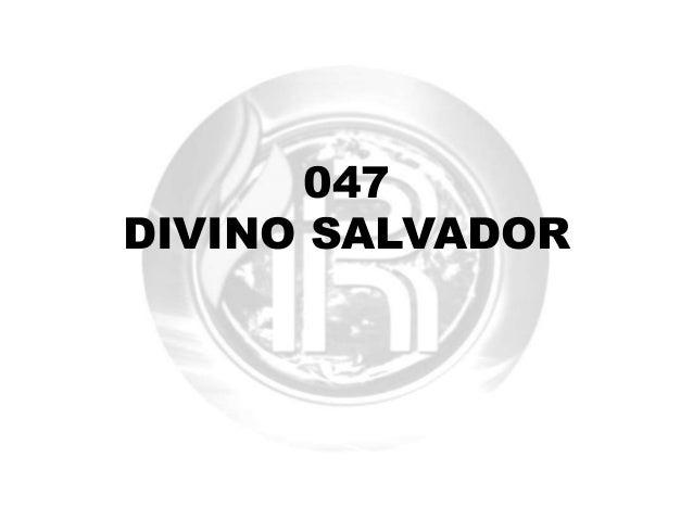 047 DIVINO SALVADOR
