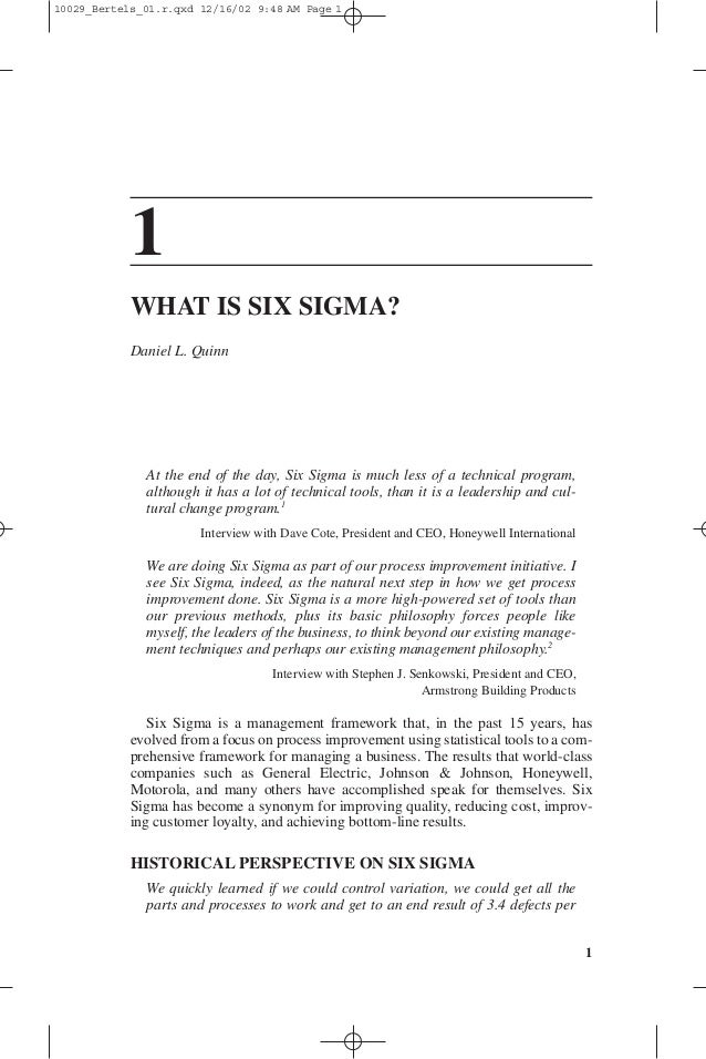1 1 WHAT IS SIX SIGMA? Daniel L. Quinn At the end of the day, Six Sigma is much less of a technical program, although it h...