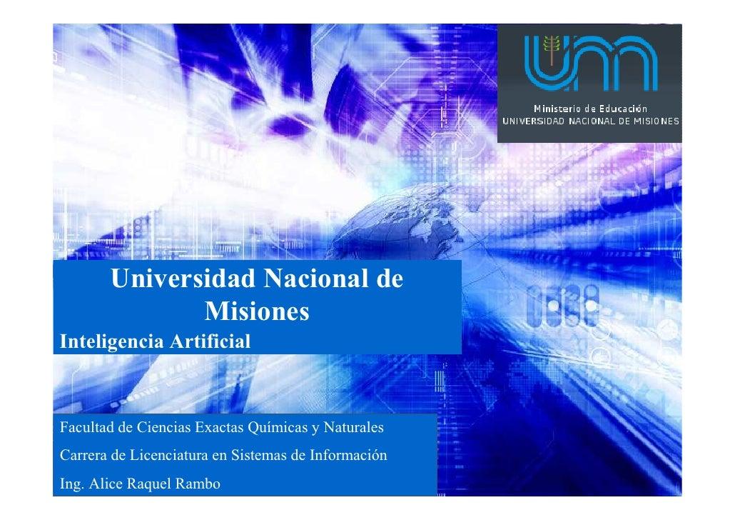 Universidad Nacional de               Misiones Inteligencia Artificial    Facultad de Ciencias Exactas Químicas y Naturale...