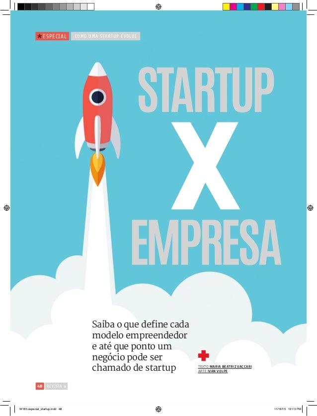 48 revista W especial como uma startup evolui Texto Maria Beatriz Vaccari arte ivan volpe Saiba o que define cada modelo e...