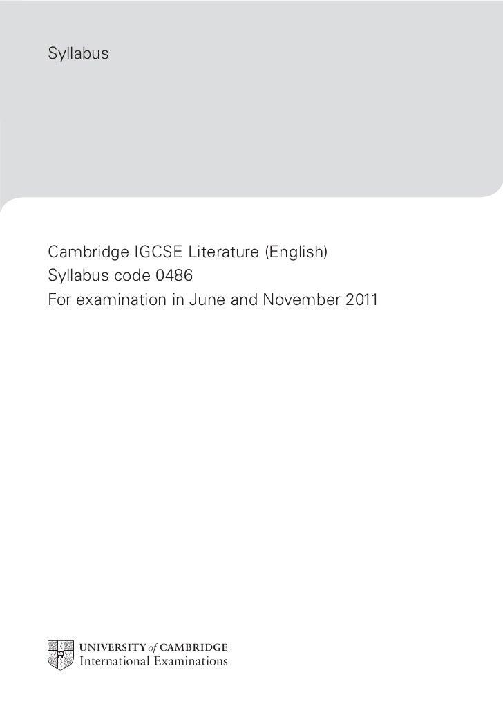 SyllabusCambridge IGCSE Literature (English)Syllabus code 0486For examination in June and November 2011