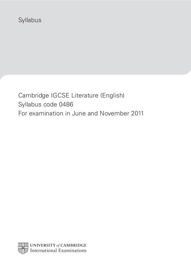 Syllabus Cambridge IGCSE Literature (English) Syllabus code 0486 For examination in June and November 2011