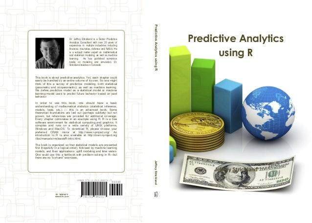 8410177813129 ISBN 978-1-312-84101-7 90000 Dr. Jeffrey Strickland is a Senior Predictive Analytics Consultant with over 20...