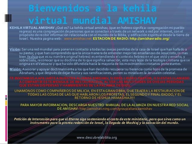Bienvenidos a la kehila            virtual mundial AMISHAVKEHILA VIRTUAL AMISHAV ¿Qué es? La kehila virtual amishav, (que ...