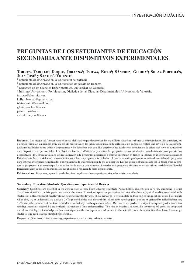 INVESTIGACIÓN DIDÁCTICAPREGUNTAS DE LOS ESTUDIANTES DE EDUCACIÓNSECUNDARIA ANTE DISPOSITIVOS EXPERIMENTALESTorres, Tarcilo...