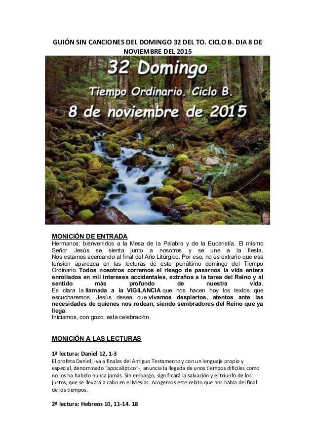GUIÓN SIN CANCIONES DEL DOMINGO 32 DEL TO. CICLO B. DIA 8 DE NOVIEMBRE DEL 2015 MONICIÓN DE ENTRADA Hermanos: bienvenidos ...