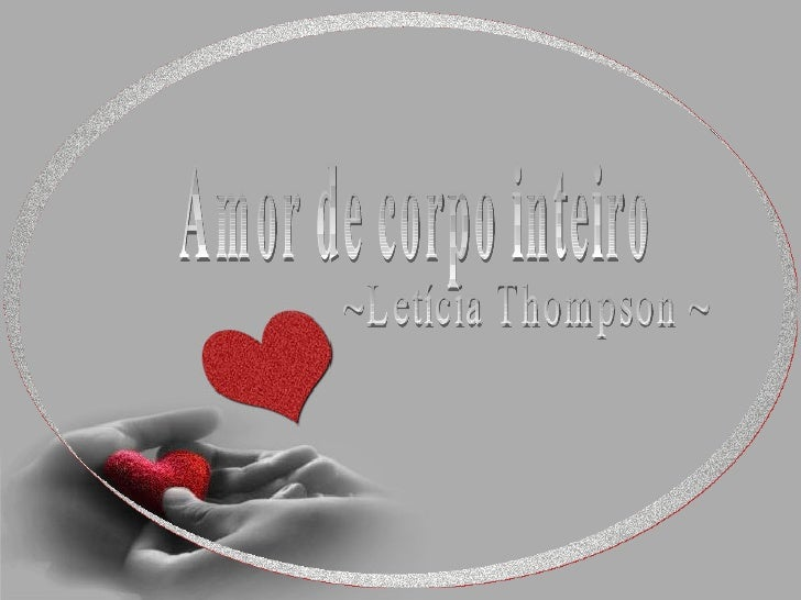 Amor de corpo inteiro ~Letícia Thompson ~