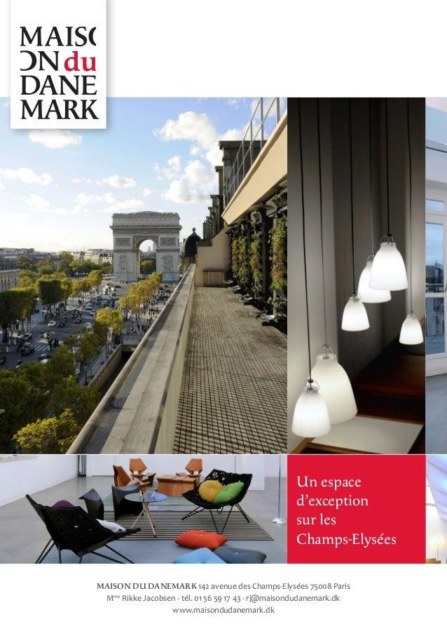 MAISON DU DANEMARK 142 avenue des Champs-Elysées 75008 Paris Mme Rikke Jacobsen - tél. 01 56 59 17 43 - rj@maisondudanemar...