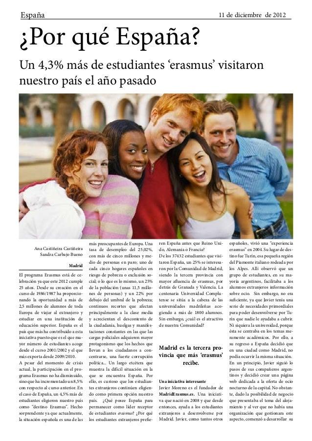 España  ¿Por qué España?  11 de diciembre de 2012  Un 4,3% más de estudiantes 'erasmus' visitaron nuestro país el año pasa...