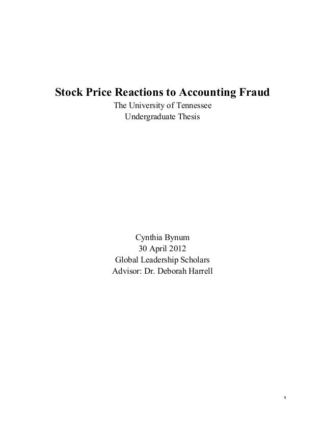 1   Stock Price Reactions to Accounting Fraud The University of Tennessee Undergraduate Thesis Cynthia Bynum 30 April ...