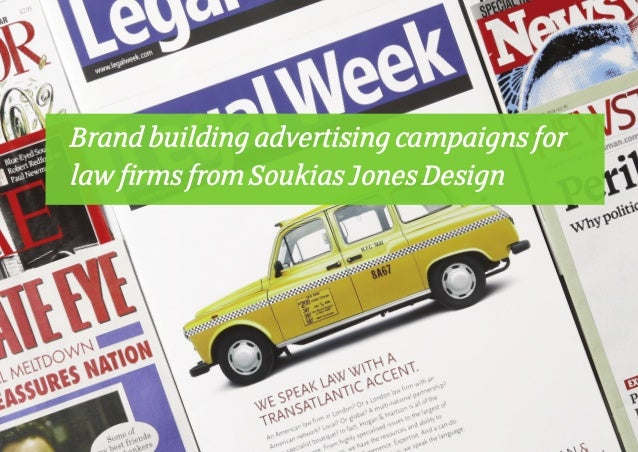 Brand building advertising campaigns forlaw firms from Soukias Jones Design
