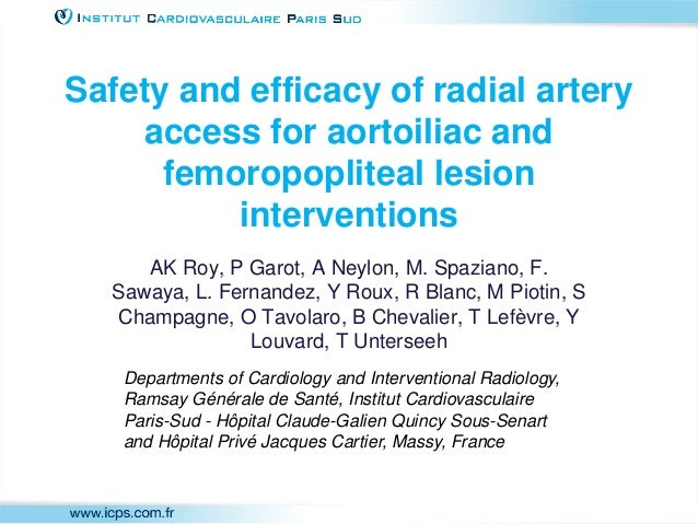 Safety and efficacy of radial artery access for aortoiliac and femoropopliteal lesion interventions AK Roy, P Garot, A Ney...