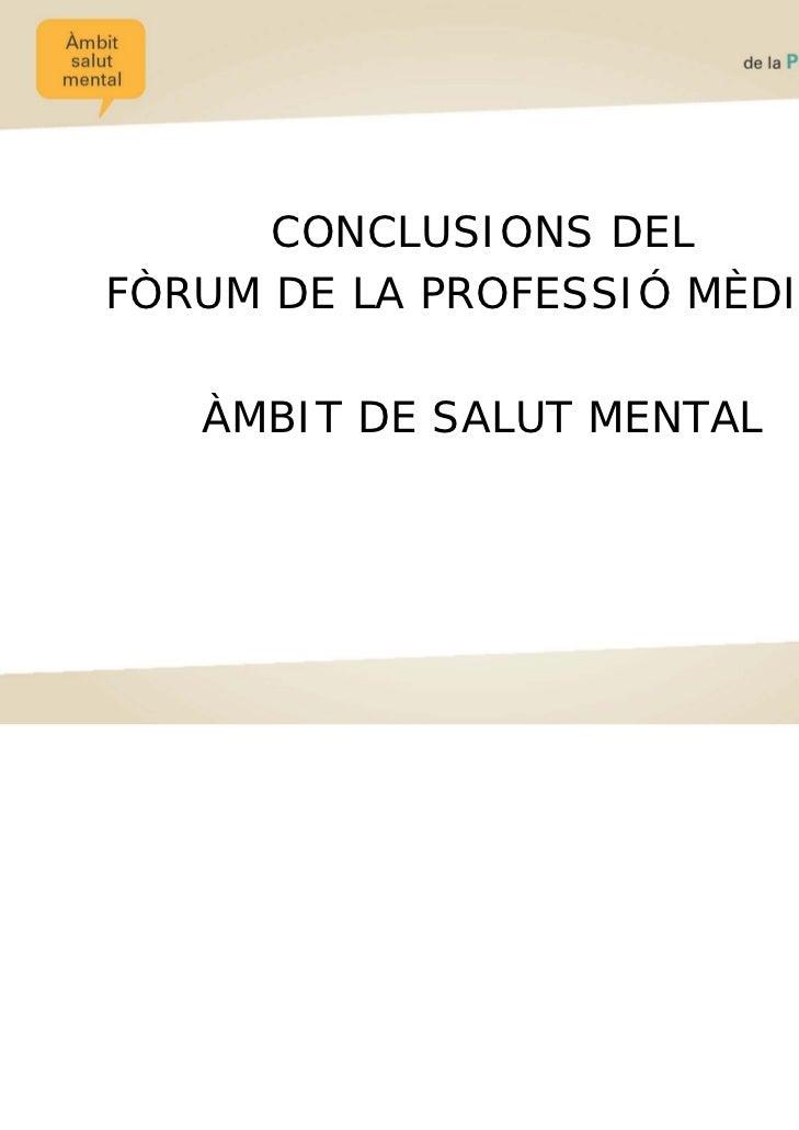 CONCLUSIONS DELFÒRUM DE LA PROFESSIÓ MÈDICA   ÀMBIT DE SALUT MENTAL