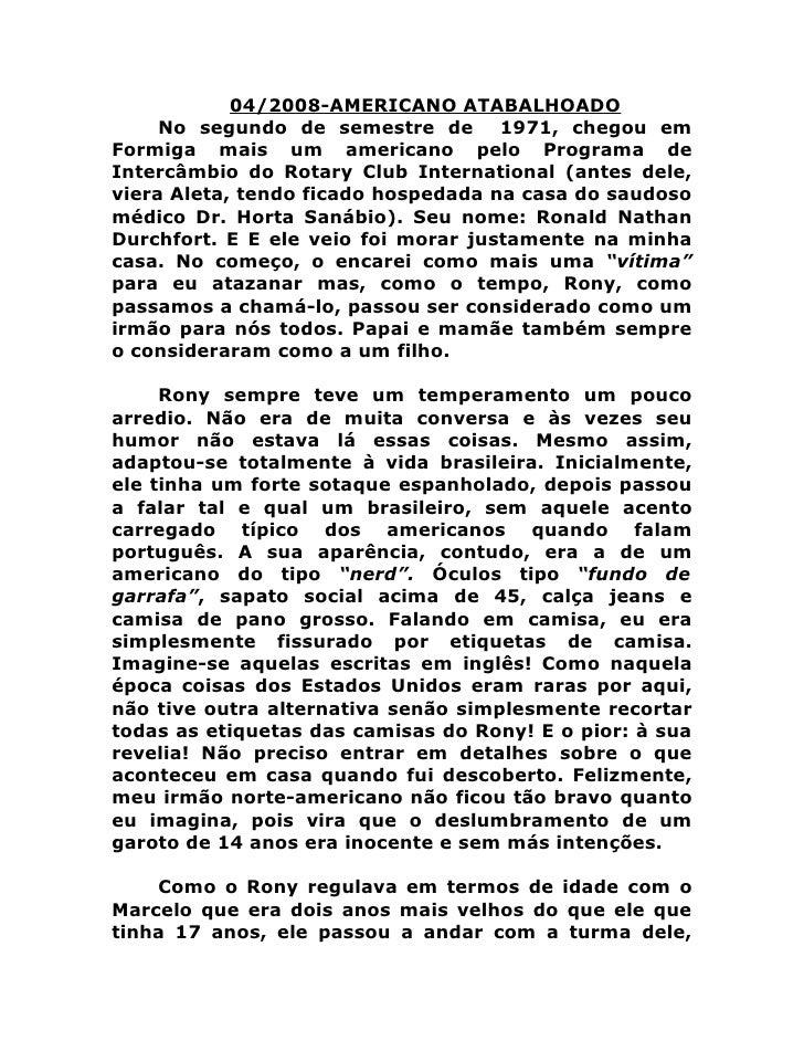 04/2008-AMERICANO ATABALHOADO      No segundo de semestre de 1971, chegou em Formiga mais um americano pelo Programa de In...