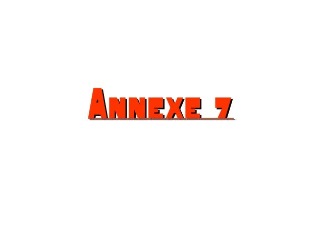 Annexe 7Annexe 7