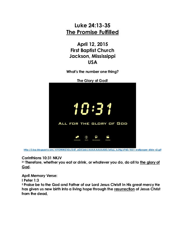 Luke 24:13-35 The Promise Fulfilled April 12, 2015 First Baptist Church Jackson, Mississippi USA What's the number one thi...