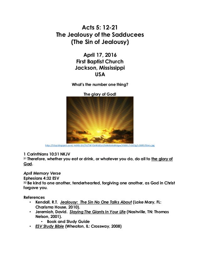Acts 5: 12-21 The Jealousy of the Sadducees (The Sin of Jealousy) April 17, 2016 First Baptist Church Jackson, Mississippi...