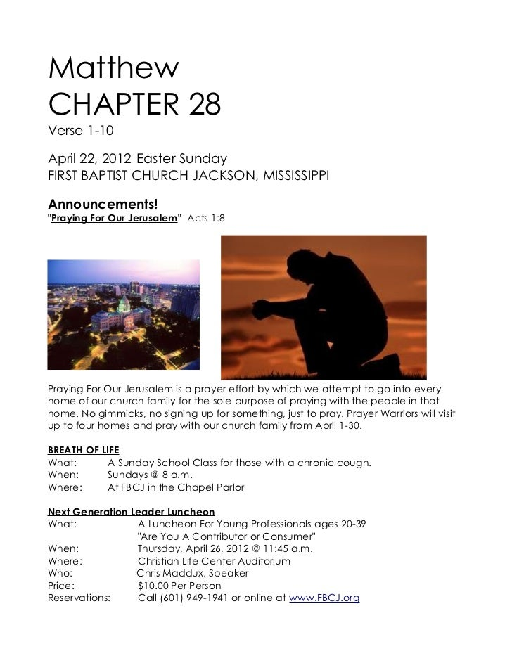 "MatthewCHAPTER 28Verse 1-10April 22, 2012 Easter SundayFIRST BAPTIST CHURCH JACKSON, MISSISSIPPIAnnouncements!""Praying For..."