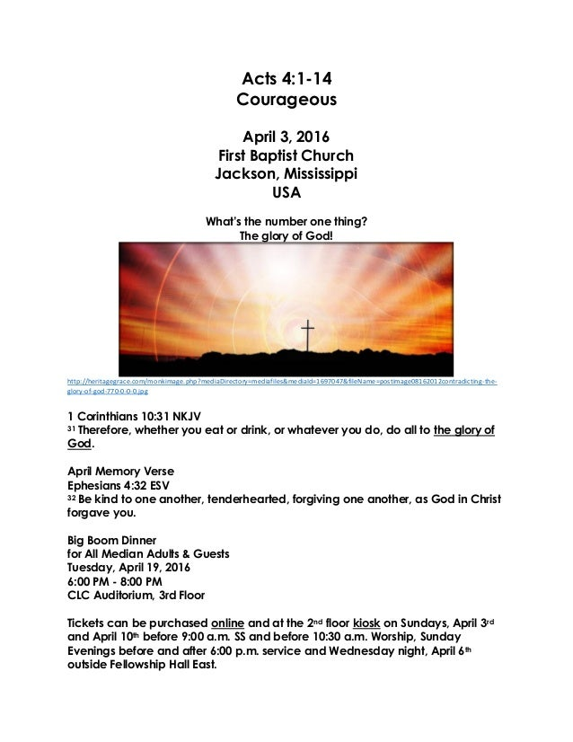 Acts 4:1-14 Courageous April 3, 2016 First Baptist Church Jackson, Mississippi USA What's the number one thing? The glory ...