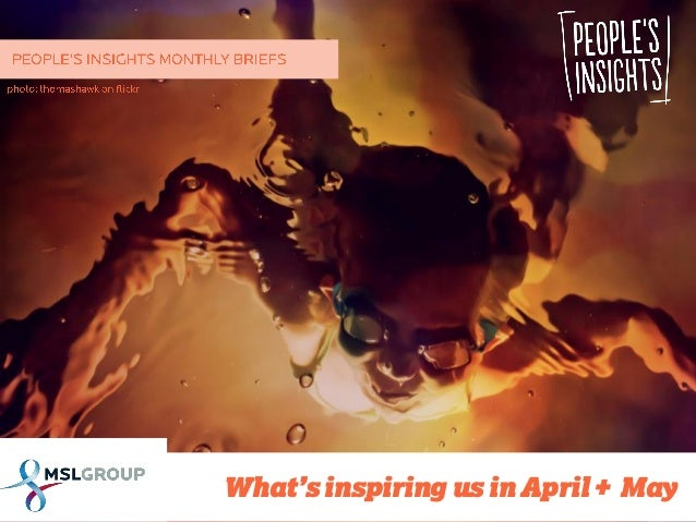People's Insights Monthly Briefs: April & May 2014