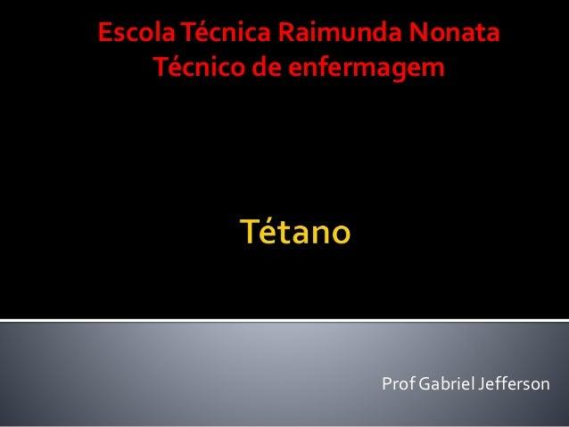 Prof Gabriel Jefferson EscolaTécnica Raimunda Nonata Técnico de enfermagem