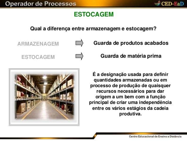 ESTOCAGEM Qual a diferença entre armazenagem e estocagem? É a designação usada para definir quantidades armazenadas ou em ...
