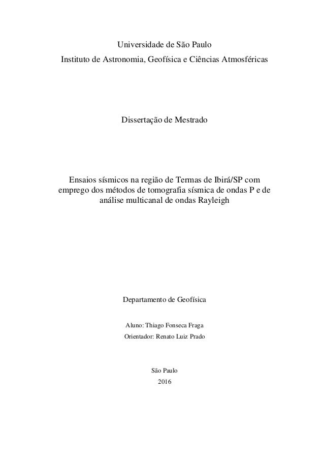 Universidade de São Paulo Instituto de Astronomia, Geofísica e Ciências Atmosféricas Dissertação de Mestrado Ensaios sísmi...