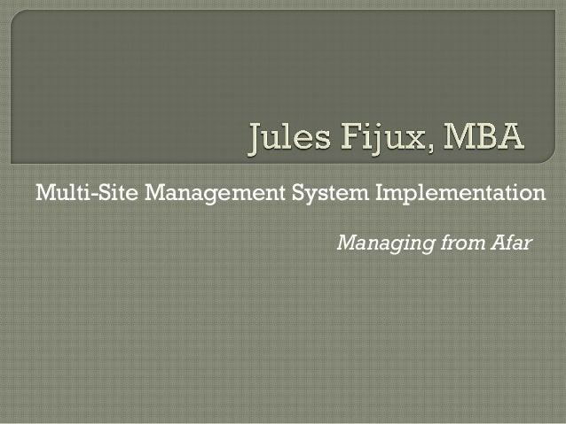 Multi-Site Management System Implementation Managing from Afar