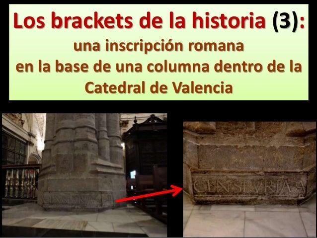 Los brackets de la historia (3): una inscripción romana en la base de una columna dentro de la Catedral de Valencia