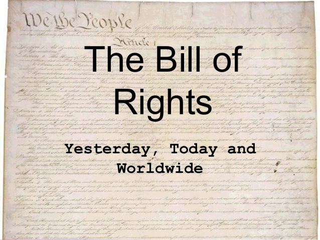 The Bill of Rights Yesterday, Today and Worldwide