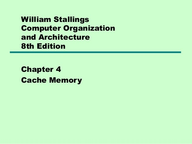 William StallingsComputer Organizationand Architecture8th EditionChapter 4Cache Memory