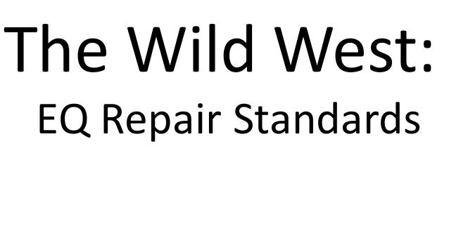 The Wild West: EQ Repair Standards