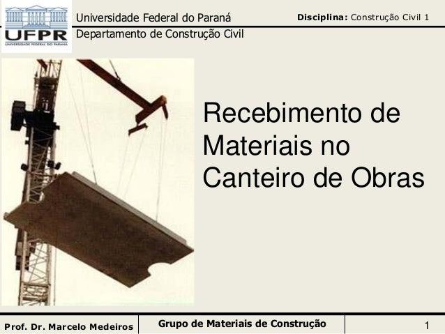 Disciplina: Construção Civil 1Universidade Federal do Paraná Departamento de Construção Civil Grupo de Materiais de Constr...