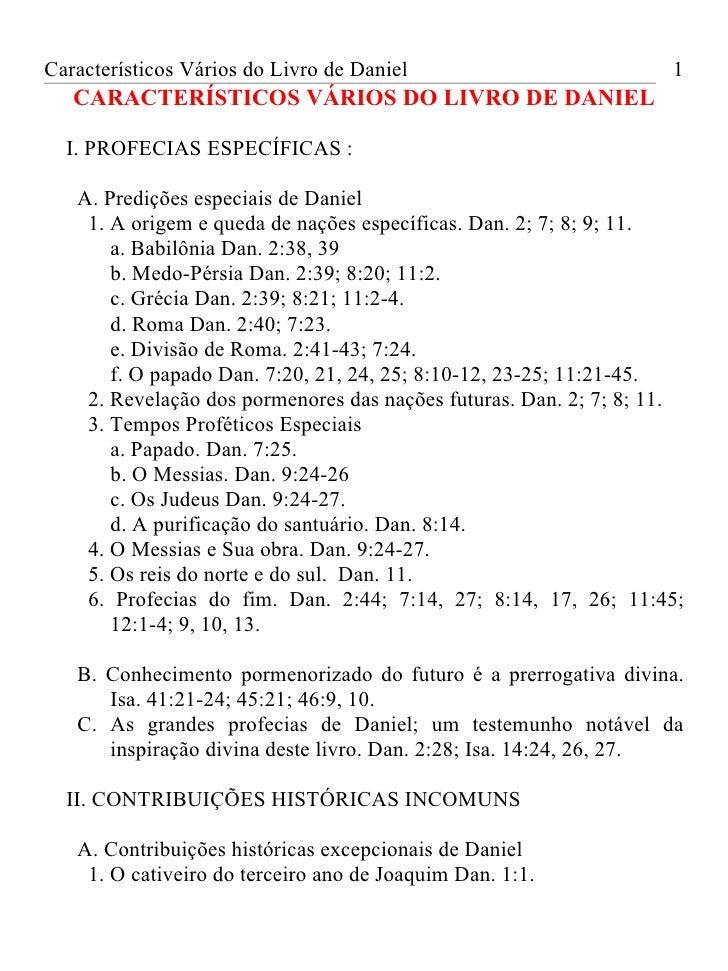 Característicos Vários do Livro de Daniel                          1   CARACTERÍSTICOS VÁRIOS DO LIVRO DE DANIEL  I. PROFE...