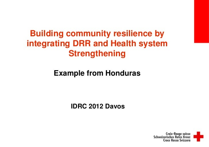 Building community resilience byintegrating DRR and Health system           Strengthening      Example from Honduras      ...
