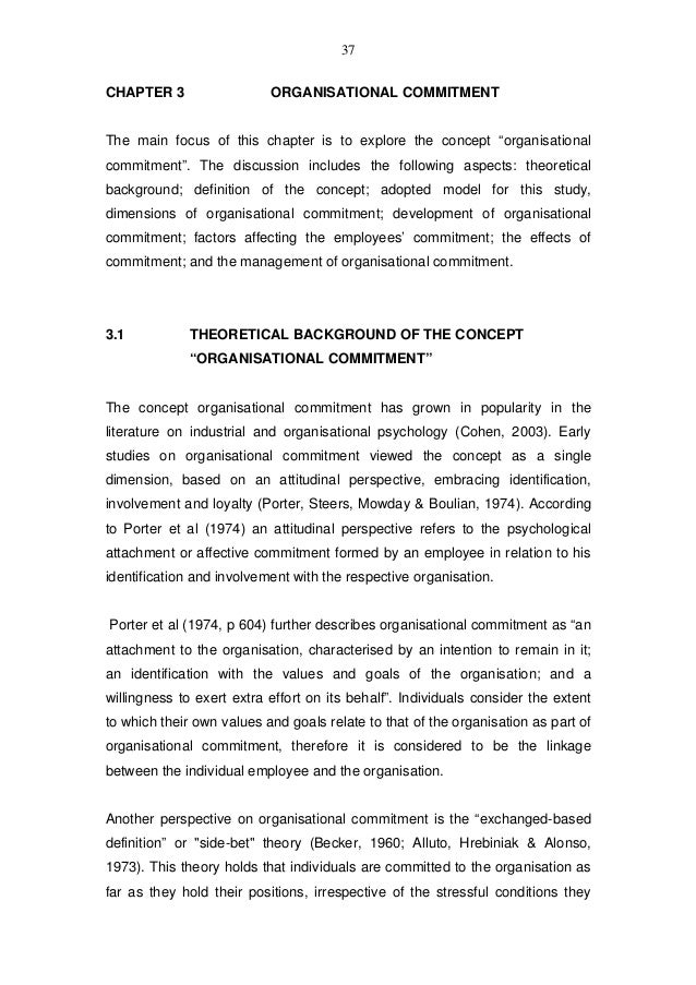 """37CHAPTER 3                  ORGANISATIONAL COMMITMENTThe main focus of this chapter is to explore the concept """"organisati..."""