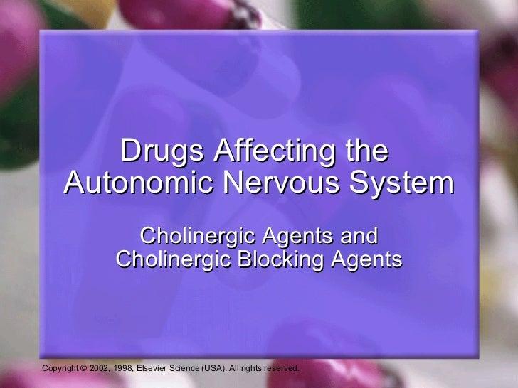 Drugs Affecting the  Autonomic Nervous System Cholinergic Agents and Cholinergic Blocking Agents