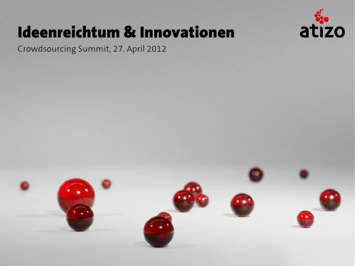 Ideenreichtum & InnovationenCrowdsourcing Summit, 27. April 2012
