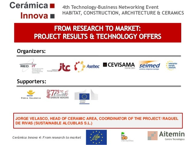 4th Technology-Business Networking Event HABITAT, CONSTRUCTION, ARCHITECTURE & CERAMICS  Organizers:  Supporters:  JORGE V...