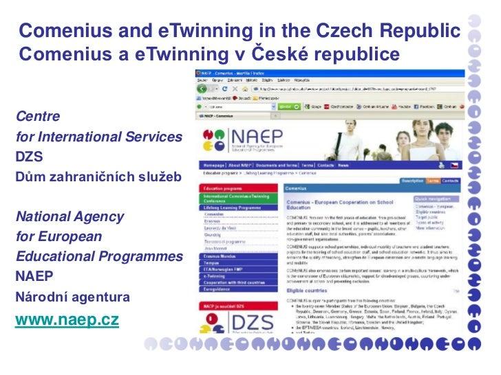 Comenius and eTwinning in the Czech RepublicComenius a eTwinning v České republiceCentrefor International ServicesDZSDům z...