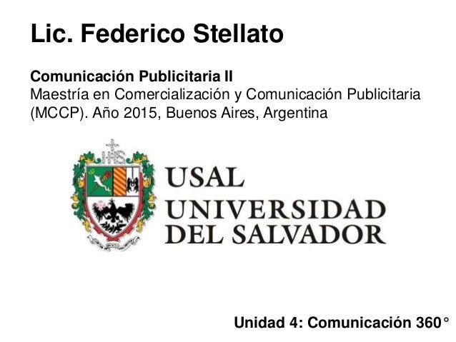 Lic. Federico Stellato Comunicación Publicitaria II Maestría en Comercialización y Comunicación Publicitaria (MCCP). Año 2...