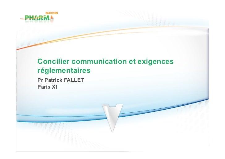 Concilier communication et exigencesréglementairesPr Patrick FALLETParis XI