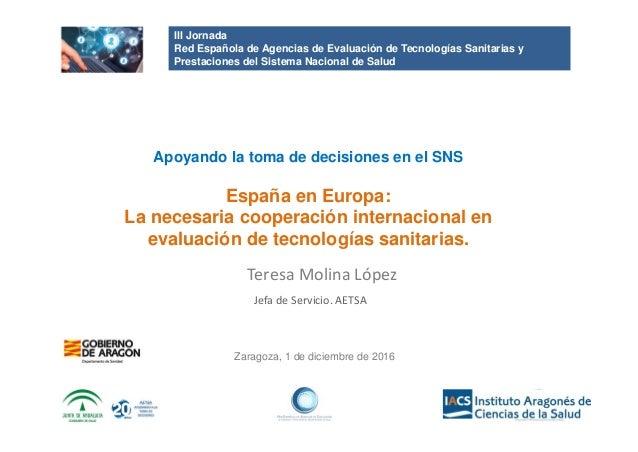 III Jornada Red Española de Agencias de Evaluación de Tecnologías Sanitarias y Prestaciones del Sistema Nacional de Salud ...