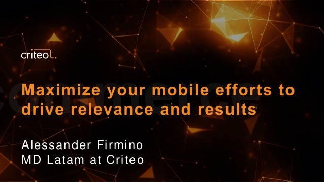 Maximize your mobile efforts to drive relevance and results Slide 2